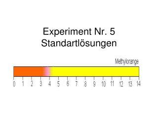 Experiment Nr.  5 Standartlösungen