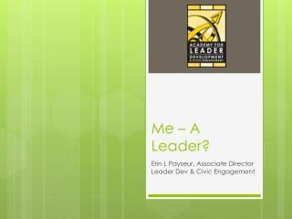 Me – A Leader?