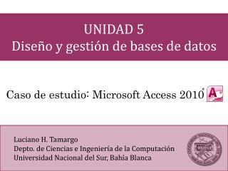 UNIDAD 5  Diseño y gestión de bases de datos