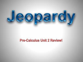 Pre-Calculus Unit 2 Review!