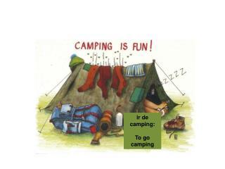 ir  de camping: To go camping