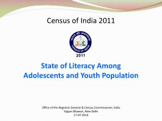 Census of India 2011 State of Literacy Among Adolescents and Youth Population