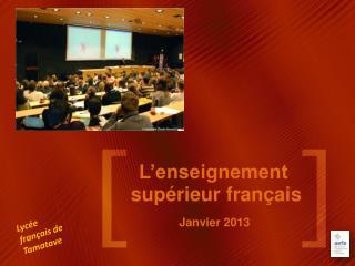 L'enseignement  supérieur  français Janvier 2013