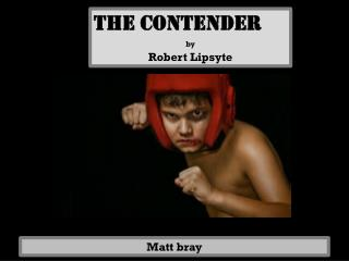 The contender by Robert Lipsyte
