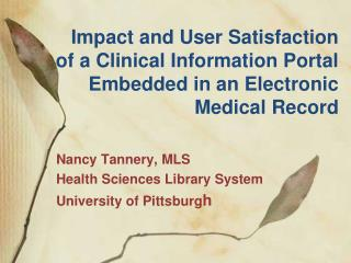 Nancy Tannery, MLS Health Sciences Library System University of Pittsburg h