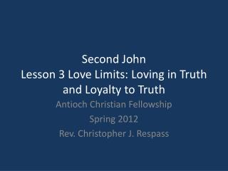 Second John Lesson 3 Love Limits: Loving in Truth and Loyalty to Truth