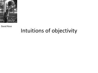 Intuitions of objectivity