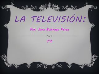 La televisión :