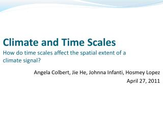 Climate and Time Scales How do time scales affect the spatial extent of a climate signal?