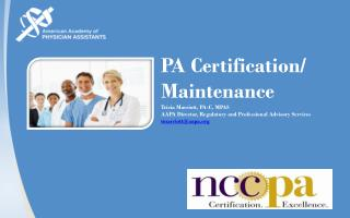 PA  Certification/ Maintenance Tricia Marriott, PA-C, MPAS