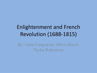 Enlightenment and French Revolution (1688-1815)