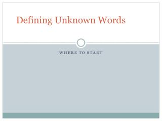 Defining Unknown Words
