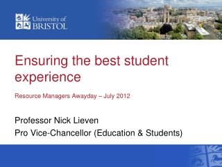 Ensuring the best student experience Resource Managers  Awayday  – July 2012