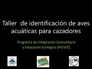 Taller  de identificación de aves acuáticas para cazadores