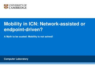 Mobility in ICN: Network-assisted or endpoint-driven?