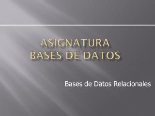 Asignatura Bases de Datos