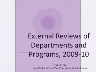 External Reviews of Departments and Programs, 2009-10