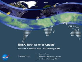 NASA Earth Science Update Presented to:  Doppler Wind  Lidar  Working Group October 15, 2012