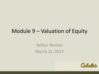 Module  9  �  Valuation of Equity