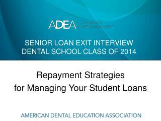 Senior loan exit interview dental school class of 2014