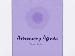 Astronomy Agenda