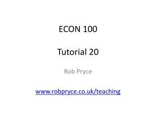 ECON 100 Tutorial 20