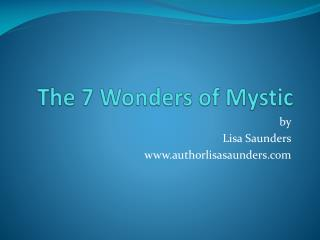 The 7 Wonders of Mystic