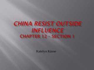 China Resist Outside Influence Chapter 12 – Section 1