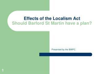 Effects of the Localism Act Should Barford St Martin have a plan?