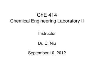 ChE 414 Chemical Engineering Laboratory II