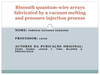 Bismuth quantum-wire arrays fabricated by a vacuum melting and pressure injection process