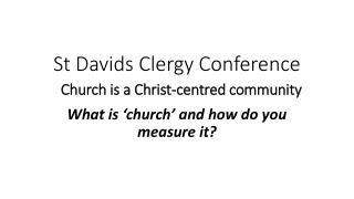 St Davids Clergy Conference Church is a Christ-centred community