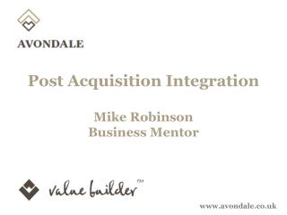Post Acquisition Integration Mike Robinson Business Mentor