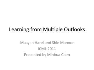 Learning from Multiple Outlooks