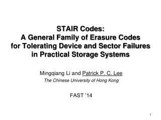 Mingqiang  Li and  Patrick P. C. Lee The Chinese University of Hong Kong FAST '14