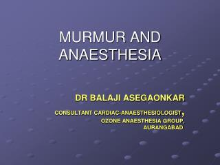 MURMUR AND ANAESTHESIA