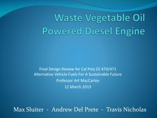 Waste Vegetable Oil Powered Diesel Engine