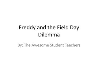 Freddy and the Field Day Dilemma