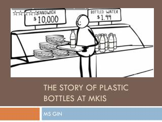 The Story of PLASTIC BOTTLES At MKIS