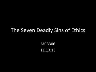 The Seven Deadly Sins of Ethics