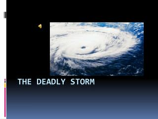 The deadly storm