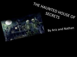 THE HAUNTED HOUSE OF SECRETS