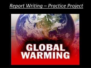 Report Writing – Practice Project