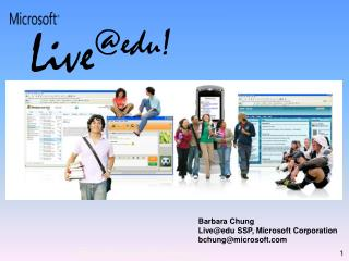 Barbara Chung bchung@microsoft.com Live@edu Solution Specialist