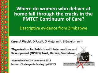 Where do women who deliver at home fall through the cracks in the PMTCT Continuum of Care?