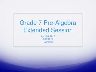 Grade 7 Pre-Algebra Extended Session