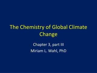 The Chemistry of Global Climate Change
