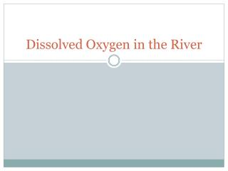 Dissolved Oxygen in the River