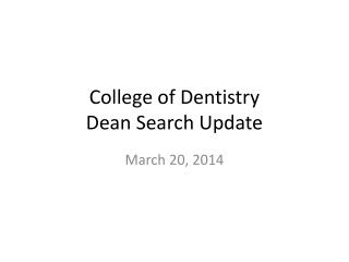 College of Dentistry Dean Search Update