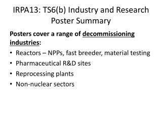 IRPA13: TS6(b) Industry and Research Poster Summary
